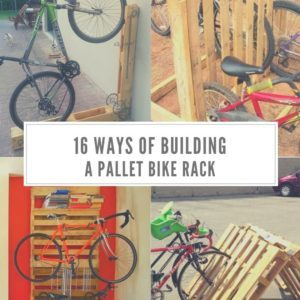 Ways of Building Your Own Pallet Bike Rack