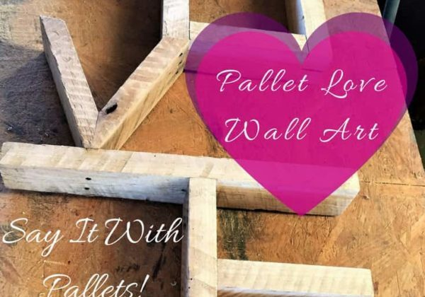 1001pallets.com-spell-out-your-love-pallet-love-wall-art-07